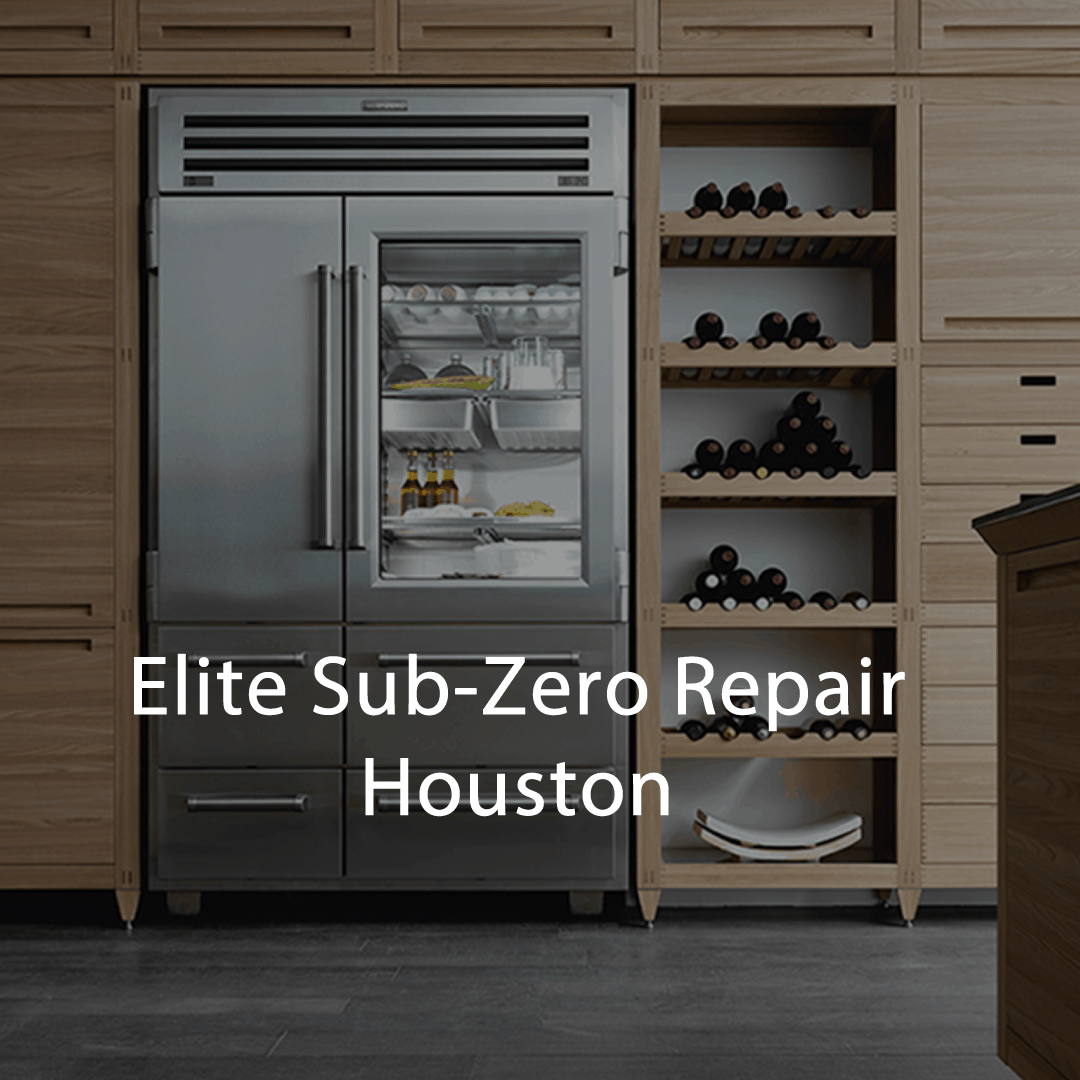 Houston Sub-Zero Repair